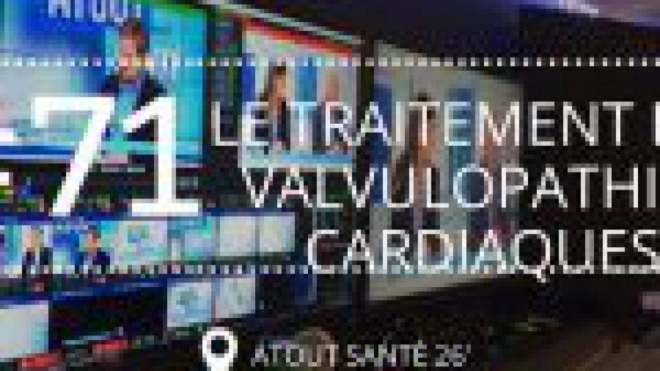 [ATOUT SANTE #71] Le traitement des valvulopathies cardiaques