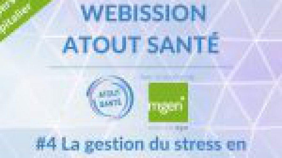 """[AGENTS HOSPITALIERS] Webission Atout Santé #4 – """"La gestion du stress en milieu hospitalier"""""""