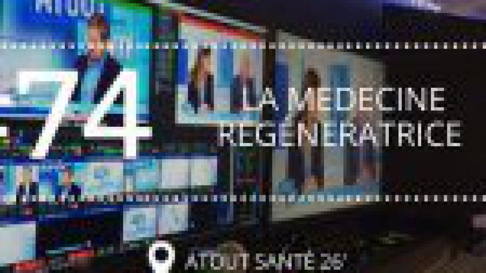 [ATOUT SANTE #74] La médecine régénératrice